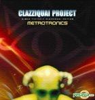 Clazziquai - Metrotronics (With DJ Max)