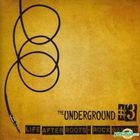 The Underground #3 Life After Roots-Rock Beyond