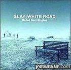 Ballad Best Singles-WHITE ROAD (Japan Version)