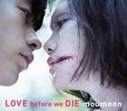 LOVE before we DIE (ALBUM+BLU-RAY)(Japan Version)