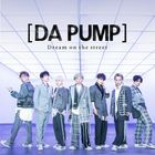 Dream on the street [Type B] (SINGLE+DVD) (First Press Limited Edition) (Japan Version)
