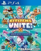 Citizens Unite! : Earth x Space (Japan Version)