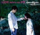 LOVE before we DIE (ALBUM+2DVDs)(Japan Version)