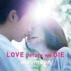 LOVE before we DIE (Japan Version)