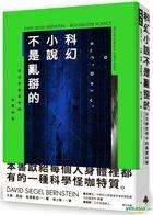 Ke Huan Xiao Shuo Bu Shi Luan Bai De : Bai Ri Meng Shi Jie Zhong De Zhen Shi Ke Xue