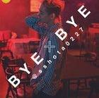 BYE×BYE (SINGLE+DVD) (First Press Limited Edition)(Japan Version)