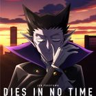 DIES IN NO TIME   (Anime Edition) (Japan Version)