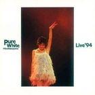 Pure White Live'94 (Japan Version)