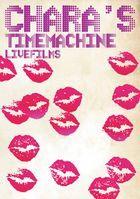 Chara's Time Machine - LIVE FILMS - [BLU-RAY](Japan Version)