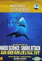 Naked Science: Shark Attack (DVD) (China Version)