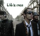 Life is once (Japan Version)