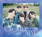 CLOUD NINE [Type B] (First Press Limited Edition) (Japan Version)