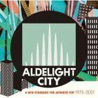 ALDELIGHT CITY -A New Standard For Japanese Pop 1975-2021- (Japan Version)