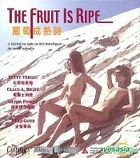 The Fruit Is Ripe (Hong Kong Version)