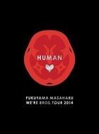 FUKUYAMA MASAHARU WE'RE BROS. TOUR 2014 HUMAN [BLU-RAY] (Deluxe Edition)(Japan Version)