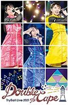 TrySail Live 2021 ' Double the Cape'  [BLU-RAY] (First Press Limited Edition) (Japan Version)