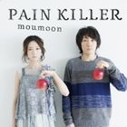 PAIN KILLER (ALBUM+BLU-RAY)(First Press Limited Edition)(Japan Version)