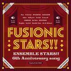 'Ensemble Stars!!' 6th Anniversary song「FUSIONIC STARS!!」  (Japan Version)