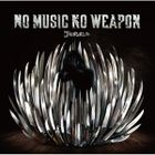 No Music No Weapon (ALBUM+DVD) (Japan Version)