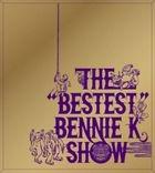 The 'Bestest' Bennie K Show (ALBUM+DVD)(Japan Version)