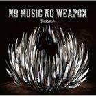 No Music No Weapon (Japan Version)