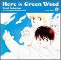 Here is Greenwood - Osawagase! Uta Gassen Vocal Selection (Japan Version)