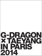 G-DRAGON × TAEYANG IN PARIS 2014 (DVD + Photo Book)(First Press Limited Edition)(Japan Version)