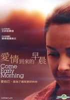 Come Early Morning (2006) (DVD) (Taiwan Version)