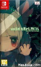 void tRrLM(); // Void Terrarium (Asian Chinese Version)