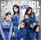 Bad Girl For You [Type B] (SINGLE+ DVD) (First Press Limited Edition) (Japan Version)