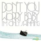 The Black Skirts Vol. 2 - Don't You Worry Baby (I'm Only Swimming) (Reissue)