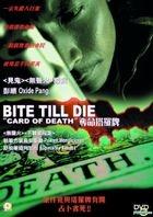 Bite Till Die - Card Of Death (DVD) (Hong Kong Version)