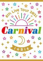 i☆Ris 6th Live Tour 2021 Carnival [BLU-RAY] (First Press Limited Edition) (Japan Version)
