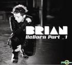 Brian Mini Album - ReBorn Part 1