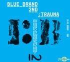 Blue Brand Vol. 2 Part 2 - Trauma