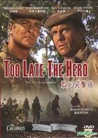 Too Late The Hero (DVD) (Hong Kong Version)