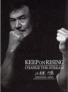 Keep On Rising, Change The Stream (Japan Version)