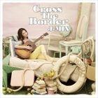 Cross The Border (Japan Version)