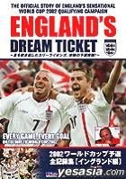 THE OFFICIAL STORY OF ENGLAND'S SENSATIONAL WORLD CUP 2002 QUALIFYING CAMPAIGN ''ENGLAND'S DREAM TICKET'' (Japan Version)