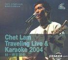 Chet Lam Traveling Live & Karaoke 2004 (VCD)