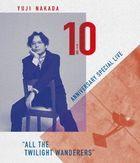 Yuji Nakada - 10th Anniversary Special Live 'All The Twilight Wanderers [BLU-RAY] (Japan Version)
