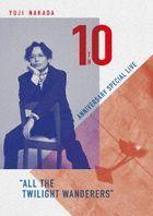 Yuji Nakada - 10th Anniversary Special Live 'All The Twilight Wanderers  (Japan Version)