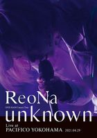 ReoNa ONE-MAN Concert TOur 'unknown' Live at PACIFICO YOKOHAMA   (Normal Edition) (Japan Version)