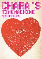 Chara's Time Machine - MUSIC FILMS - [BLU-RAY] (Japan Version)