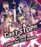 C-ute Concert Tour 2015 Autumn Can't Stop!! [BLU-RAY](Japan Version)