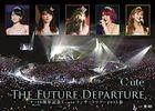 9 > 10th Anniversary C-ute CONCERT TOUR 2015 Spring -The Future Departure- (Japan Version)