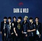 DARK & WILD (ALBUM+DVD)(Japan Version)
