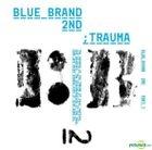 Blue Brand Vol. 2 Part 1 - Trauma