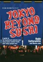 TOKYO BEYOND SUSHI (English Edition)