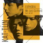 We Just Go Hard feat. AK-69 / EUPHORIA [Type 2] (SINGLE+DVD) (First Press Limited Edition) (Japan Version)